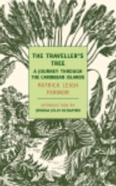 The Traveller's Tree - A Journey Through the Carribean Islands ebook by Patrick Leigh Fermor