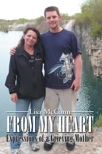 From My Heart - Expressions of a Grieving Mother ebook by Lisa McCann