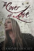 The Cover of Love ebook by Courtney Shockey