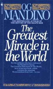 The Greatest Miracle in the World ebook by Og Mandino