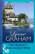 The Banker's Convenient Wife (Mills & Boon Modern) ebook by Lynne Graham