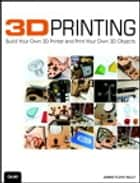 3D Printing ebook by James Floyd Kelly