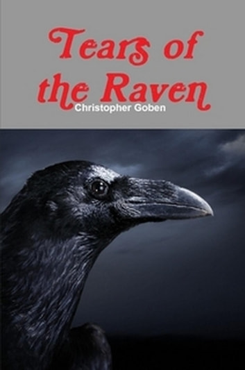 Tears of the Raven ebook by Christopher Goben