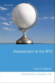 Development at the WTO ebook by Sonia E. Rolland
