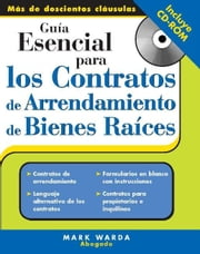 Guía Esencial Para los Contratos de Arrendamiento de Bienes Raices - Essential Guide to Real Estate Leases ebook by Mark Warda
