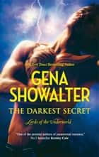 The Darkest Secret (Lords of the Underworld, Book 7) ebook by Gena Showalter
