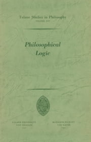 Philosophical Logic ebook by Robert L. Arrington,Peter M. Burkholder,Shannon Dubose,James W. Dye,James K. Feibleman,Bertrand P. Helm,Max Hocutt,Harold N. Lee,Louise N. Roberts,John C. Sallis,Donald H. Weiss