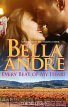 Every Beat Of My Heart: The Sullivans (Wedding Novella) ebook by Bella Andre
