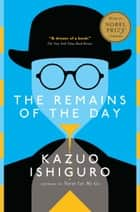 The Remains of the Day - A Novel ebook by Kazuo Ishiguro