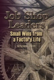 Job Shop Leaders ebook by Torrence Smith
