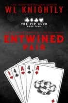 Entwined Pair - The VIP Club, #4 ebook by WL Knightly