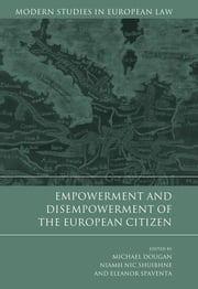 Empowerment and Disempowerment of the European Citizen ebook by Michael Dougan,Niamh Nic Shuibhne,Eleanor Spaventa