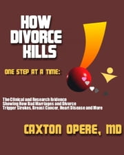 How Divorce Kills, One Step at a Time ebook by Caxton Opere, MD