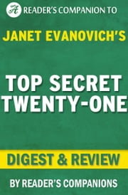 Top Secret Twenty-One: A Novel by Janet Evanovich | Digest & Review ebook by Reader Companions