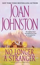 No Longer a Stranger ebook by Joan Johnston