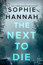 The Next to Die - A Novel ebook by Sophie Hannah