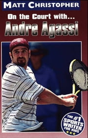 Andre Agassi - On the Court with... ebook by Kobo.Web.Store.Products.Fields.ContributorFieldViewModel