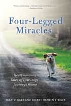 Four-Legged Miracles ebook by Brad Steiger,Sherry Hansen Steiger