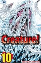 Creature! - Volume 10 ebook by Shingo Honda