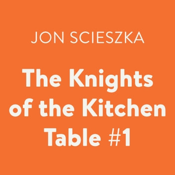 The Knights of the Kitchen Table #1 audiobook by Jon Scieszka