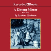 A Distant Mirror - The Calamitous 14th Century Part 2 sesli kitap by Barbara W. Tuchman