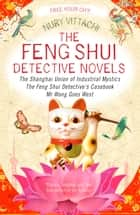 The Feng Shui Detective Novels - Omnibus Edition ebook by Nury Vittachi