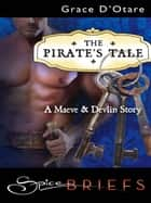 The Pirate's Tale ebook by Grace D'Otare