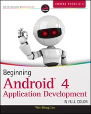 Beginning Android 4 Application Development ebook by Wei-Meng Lee