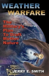 Weather Warfare ebook by Jerry E. Smith