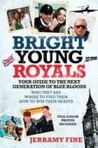 Bright Young Royals ebook by Jerramy Fine