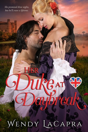 Her Duke at Daybreak ebook by Wendy LaCapra