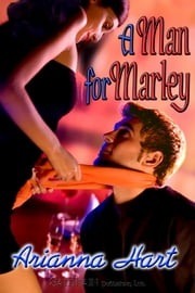 A Man For Marley ebook by Arianna Hart