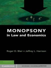 Monopsony in Law and Economics ebook by Roger D. Blair,Jeffrey L. Harrison