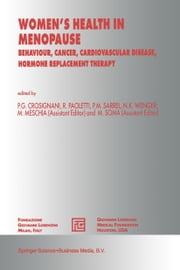 Women's Health in Menopause - Behaviour, Cancer, Cardiovascular Disease, Hormone Replacement Therapy ebook by P.G. Crosignani,M. Meschia,Maurizio Soma,Rodolfo Paoletti,P.M. Sarrel,N.K. Wenger