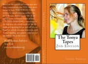 The Tonya Tapes 2nd Edition ebook by Lynda Prouse, Tonya Harding