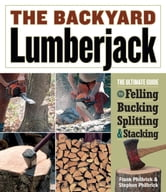 The Backyard Lumberjack ebook by Frank Philbrick,Stephen Philbrick