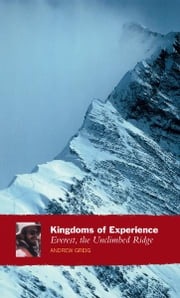Kingdoms of Experience - Everest, the Unclimbed Ridge ebook by Andrew Greig