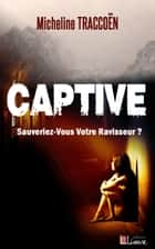 CAPTIVE ebook by Micheline TRACCOËN
