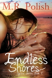 Endless Shores - Ageless Series, #2 ebook by M.R. Polish