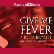 Give Me Fever audiobook by Niobia Bryant