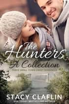 The Hunters: A Collection - The Hunters ebook by Stacy Claflin