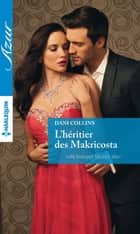 L'héritier des Makricosta ebook by Dani Collins
