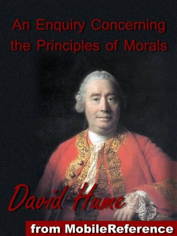 An Enquiry Concerning The Principles Of Morals (Mobi Classics) ebook by David Hume