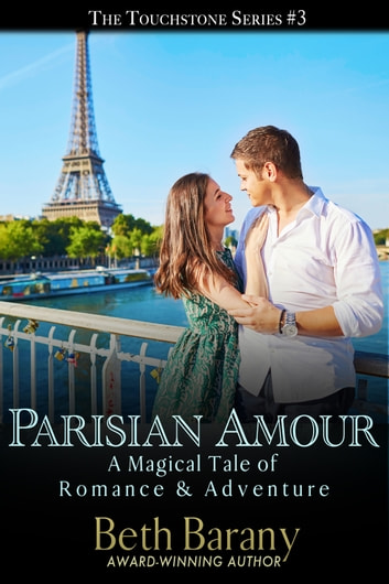 Parisian Amour - Magical Tales of Romance & Adventure ebook by Beth Barany