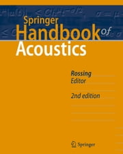 Springer Handbook of Acoustics ebook by Thomas Rossing,F. Dunn,W.M. Hartmann,D.M. Campbell,N.H. Fletcher