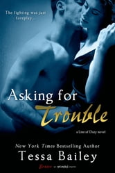 Asking for Trouble ebook by Tessa Bailey