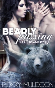 Bearly Passing: Saylor and Ryan - Bearly Passing, #1 ebook by Roxxy Muldoon