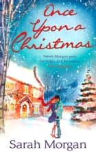 Once Upon a Christmas (Mills & Boon M&B) ebook by Sarah Morgan