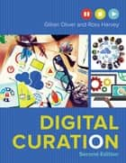 Digital Curation ebook by Ross Harvey, Gillian Oliver