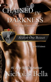 Chained in Darkness (Season One Complete) ebook by Nicholas Bella